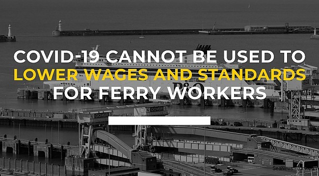 Covid-19 cannot be used to lower wages and standards for ferry workers