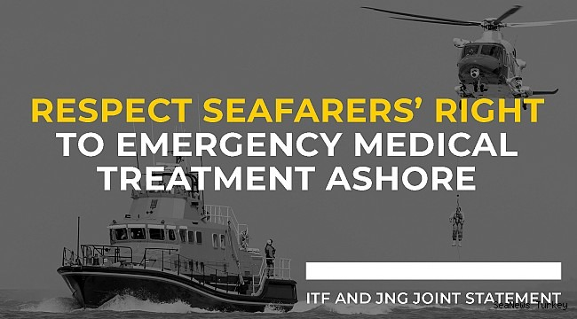 Respect seafarers' right to emergency medical treatment ashore!