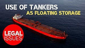 Legal issues arising from use of tankers as floating storage