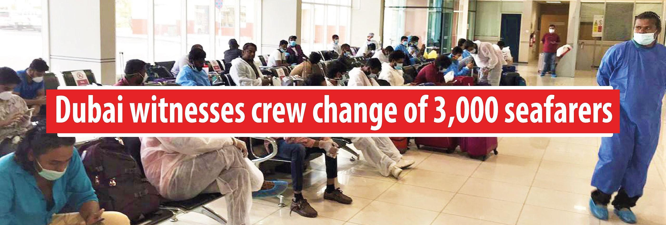 Dubai witnesses crew change of 3,000 seafarers