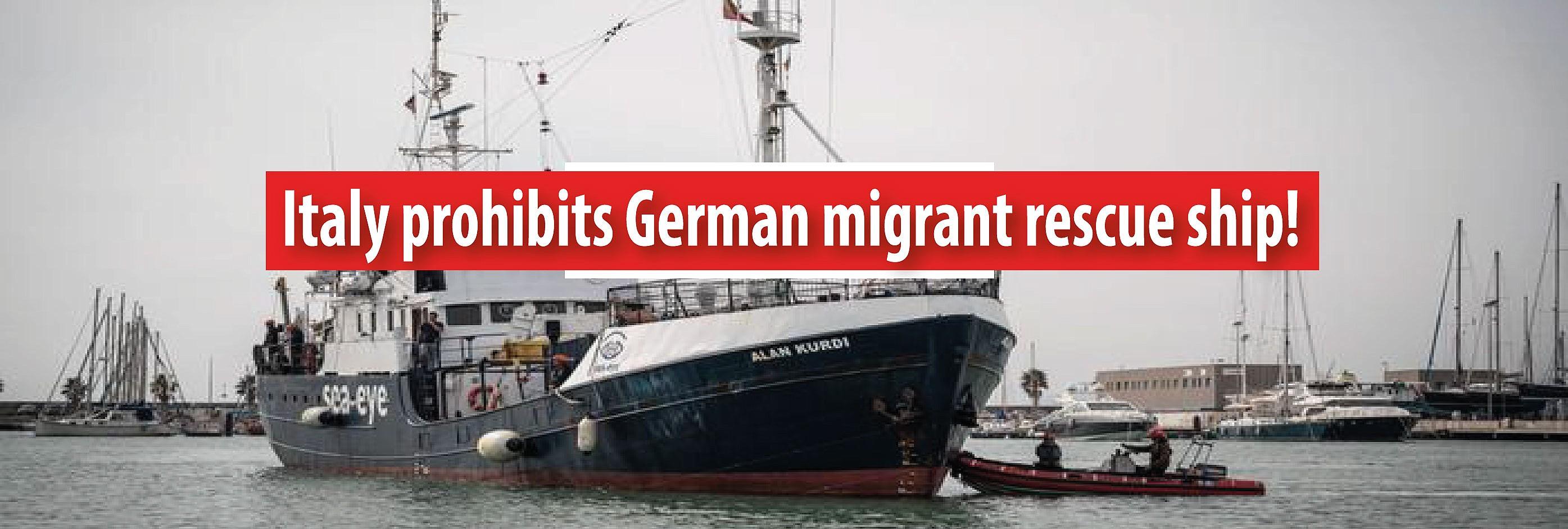 Italy prohibits German migrant rescue ship!