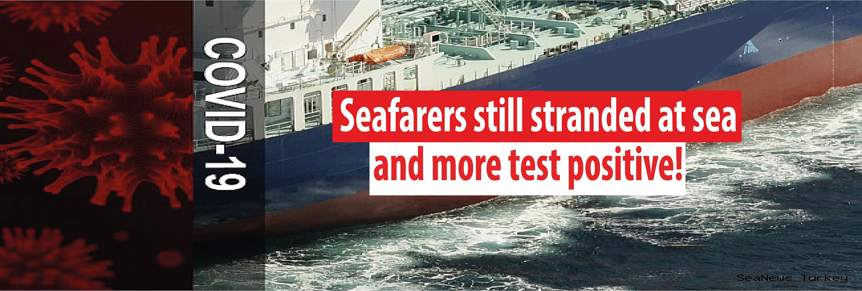 Seafarers still stranded at sea, and more test positive!