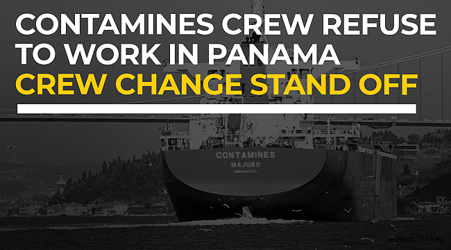 Contamines crew refuse to work in Panama crew change stand off