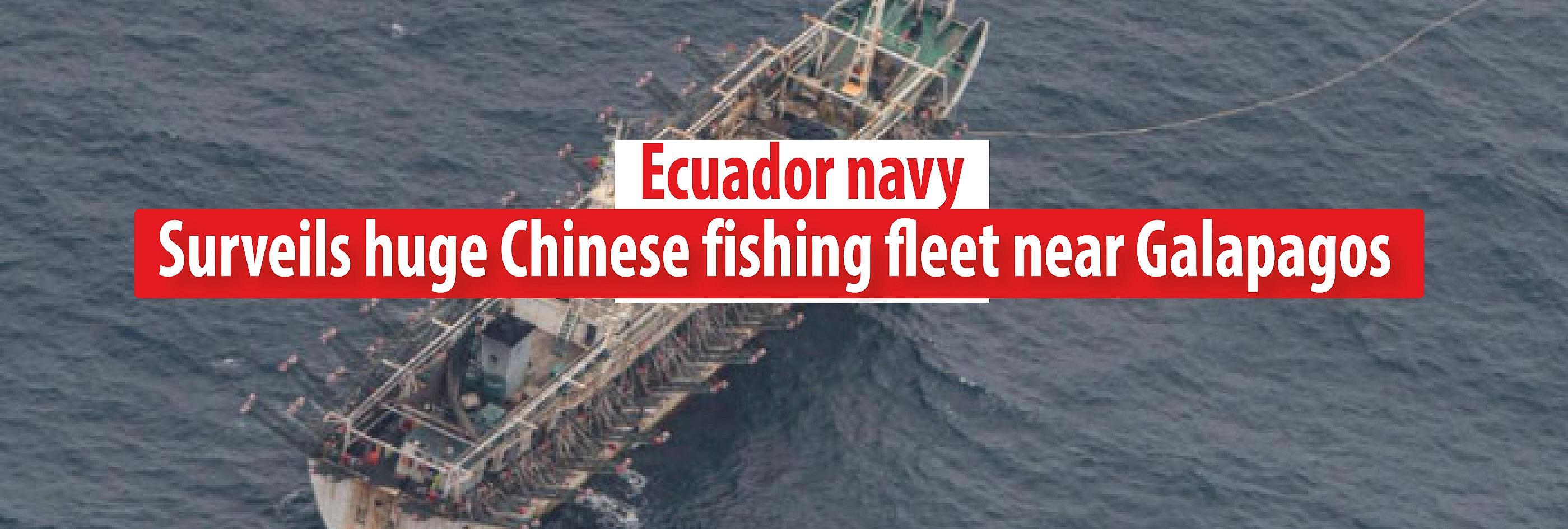 Ecuador navy surveils huge Chinese fishing fleet near Galapagos