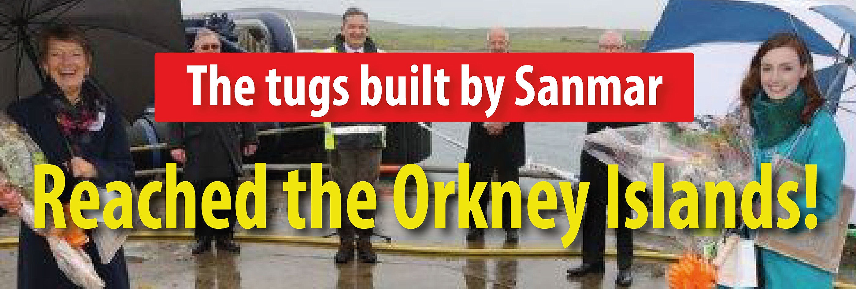 The tugs built by Sanmar have reached the Orkney Islands!