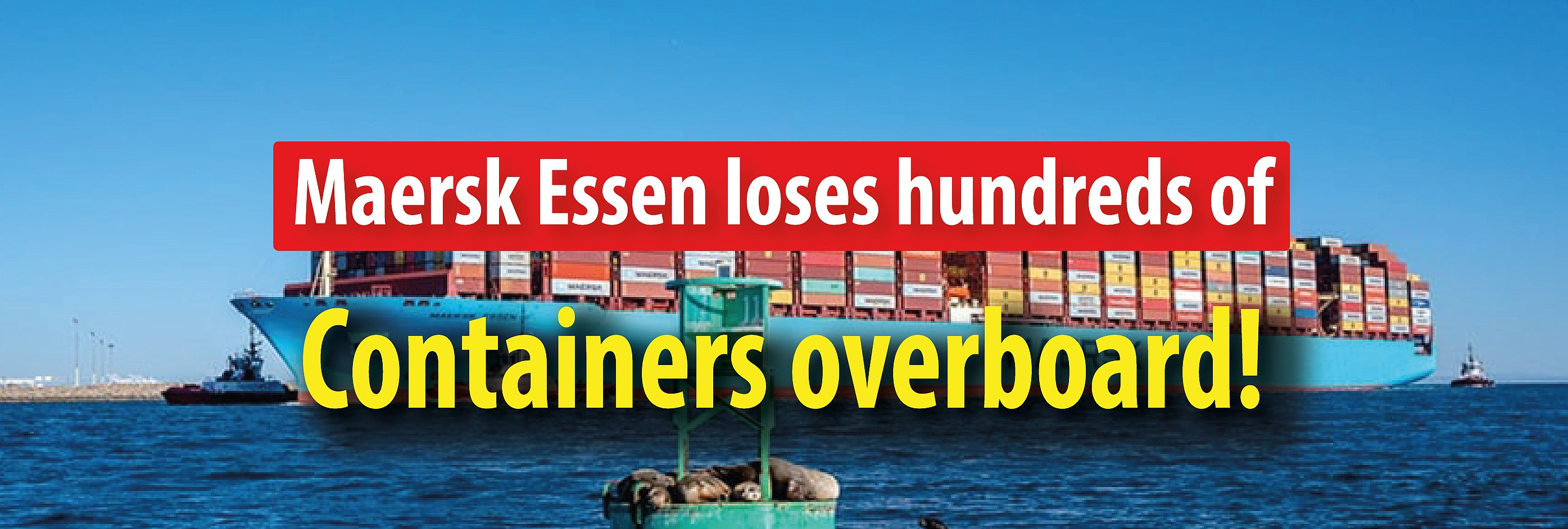 Maersk Essen Loses Some 750 Containers Overboard!