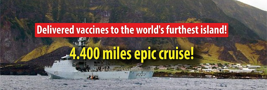 4,400 miles Epic cruise: Delivered vaccines to the world's furthest island!
