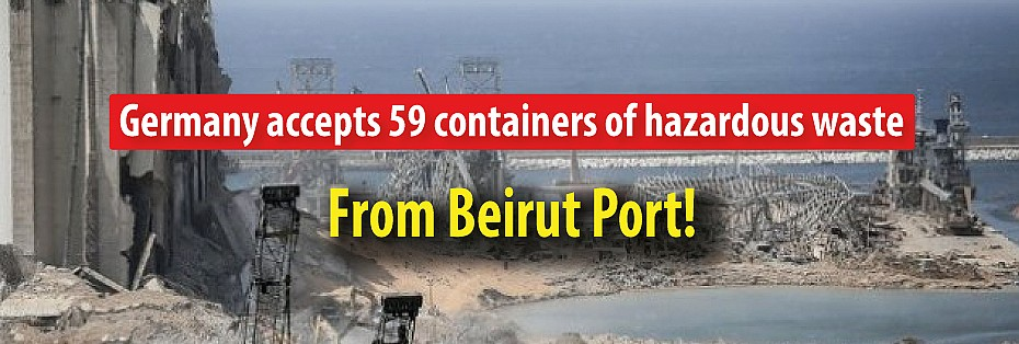 Germany accepts 59 containers of hazardous waste from Beirut Port!